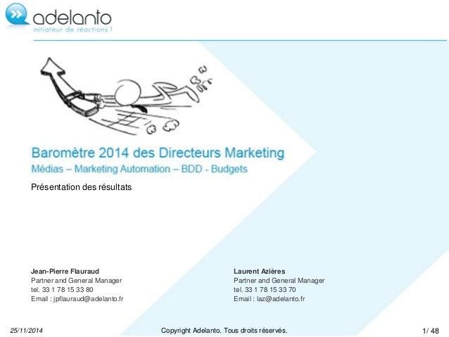 Présentation des résultats  Jean-Pierre Flauraud  Partner and General Manager  tel. 33 1 78 15 33 80  Email : jpflauraud@a...