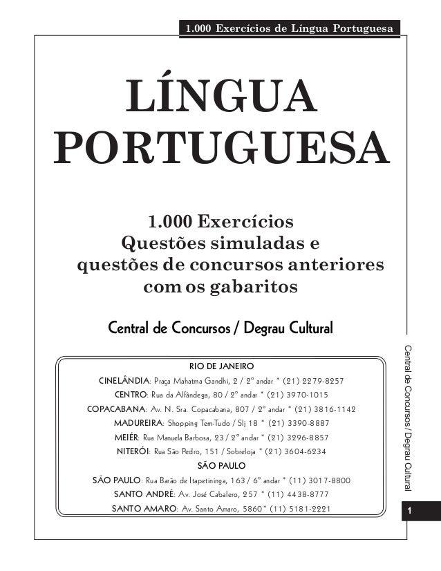 1.000 Exercícios de Língua Portuguesa 1 CentraldeConcursos/DegrauCultural LÍNGUA PORTUGUESA 1.000 Exercícios Questões simu...