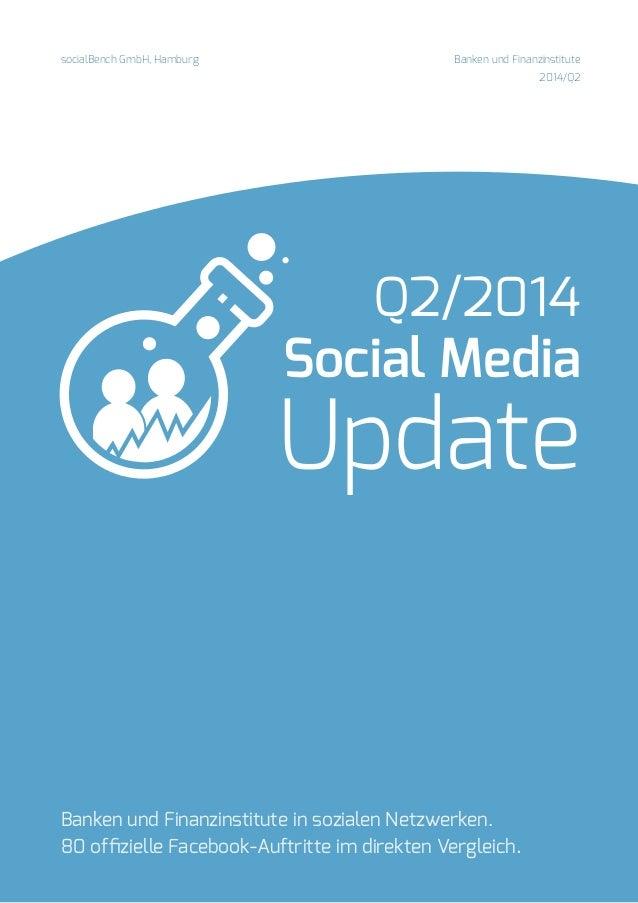 Q2/2014 Social Media Update socialBench GmbH, Hamburg Banken und Finanzinstitute 2014/Q2 Banken und Finanzinstitute in soz...