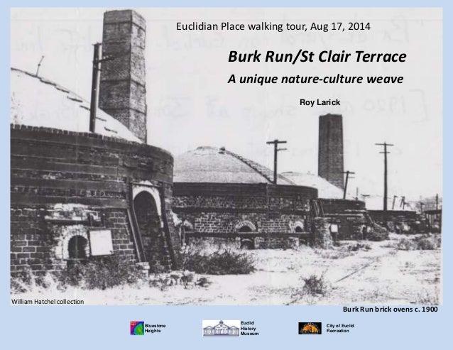 Burk Run brick ovens, ~1900 William Hatchel collection Burk Run brick ovens c. 1900 Euclidian Place walking tour, Aug 17, ...