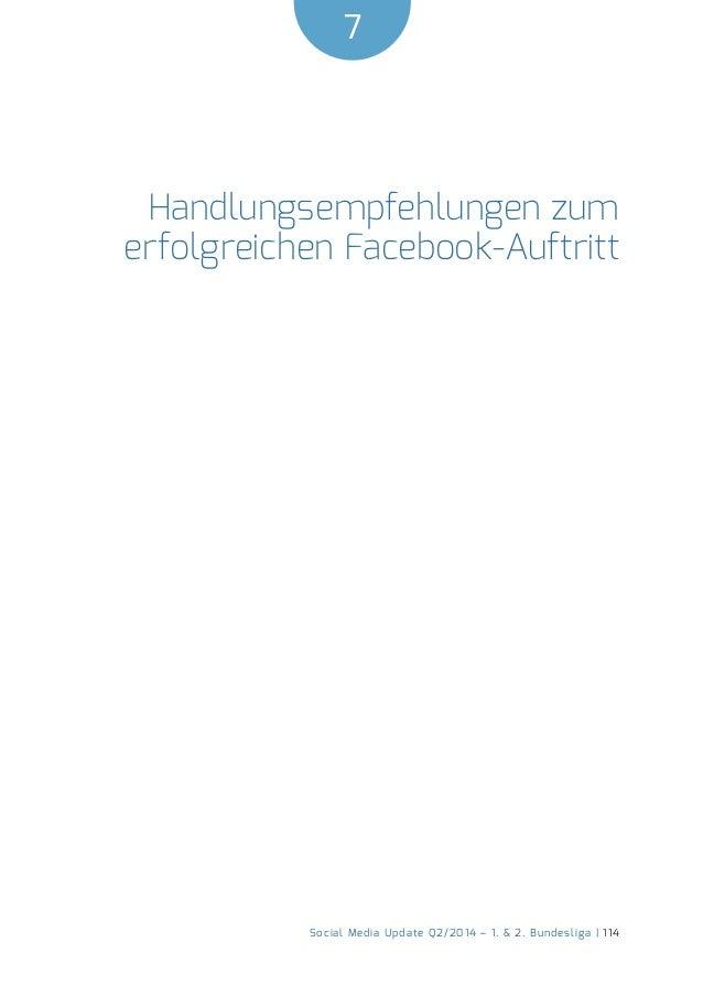 7  Social Media Update Q2/2014 – 1. & 2. Bundesliga | 114  Handlungsempfehlungen zum  erfolgreichen Facebook-Auftritt