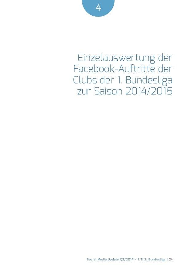 4  Social Media Update Q2/2014 – 1. & 2. Bundesliga | 24  Einzelauswertung der  Facebook-Auftritte der  Clubs der 1. Bunde...