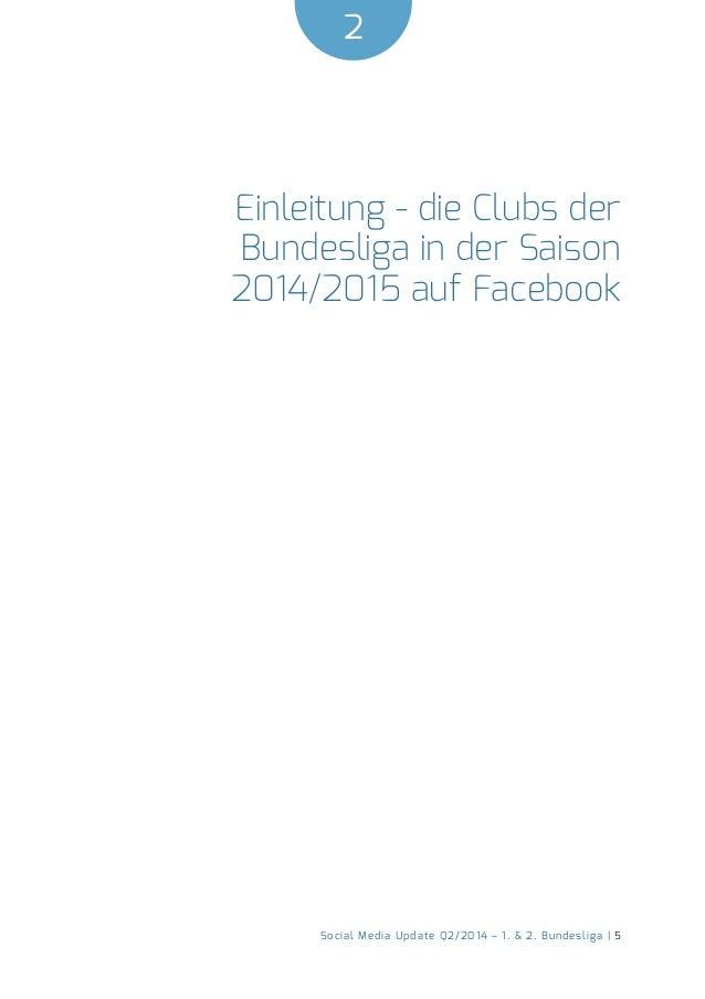 2  Social Media Update Q2/2014 – 1. & 2. Bundesliga | 5  Einleitung - die Clubs der  Bundesliga in der Saison  2014/2015 a...