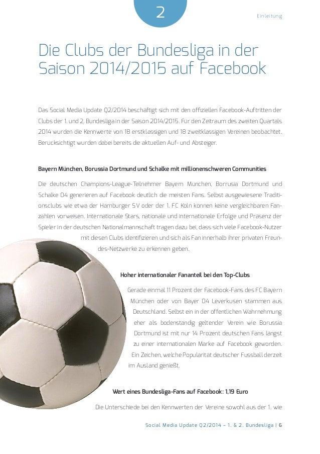 Einleitung 2  Social Media Update Q2/2014 – 1. & 2. Bundesliga | 6  Die Clubs der Bundesliga in der  Saison 2014/2015 auf ...