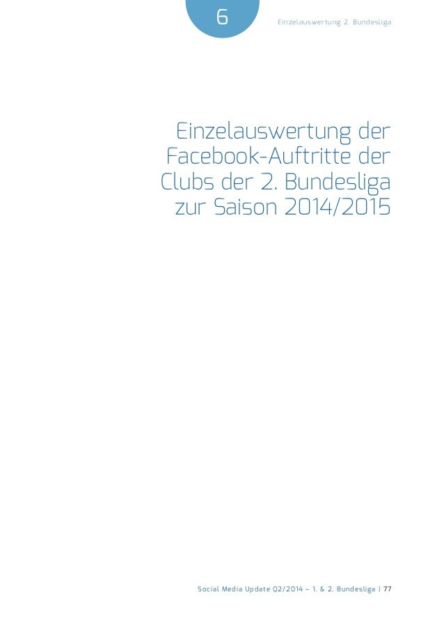 6  Social Media Update Q2/2014 – 1. & 2. Bundesliga | 77  Einzelauswertung 2. Bundesliga  Einzelauswertung der  Facebook-A...