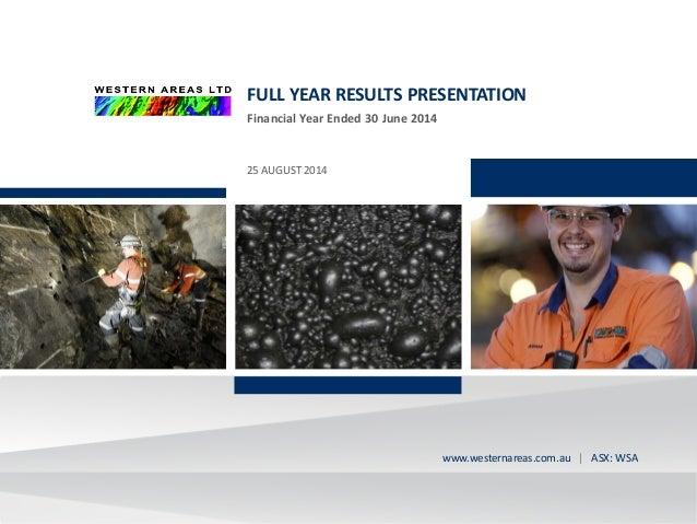 ASX:WSAASX:WSA westernareas.com.au | ASX: WSAwww.westernareas.com.au | ASX: WSA FULL YEAR RESULTS PRESENTATION Financial Y...
