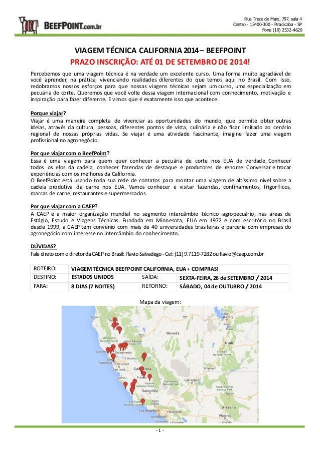 Rua Treze de Maio, 797, sala 4  Centro - 13400-300 - Piracicaba - SP  Fone (19) 2532-4620  VIAGEM TÉCNICA CALIFORNIA 2014 ...