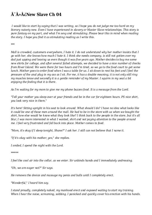 New Slave Ch 04  I would like to start by saying that I was writing, so I hope you do not judge me too hard on my  l...
