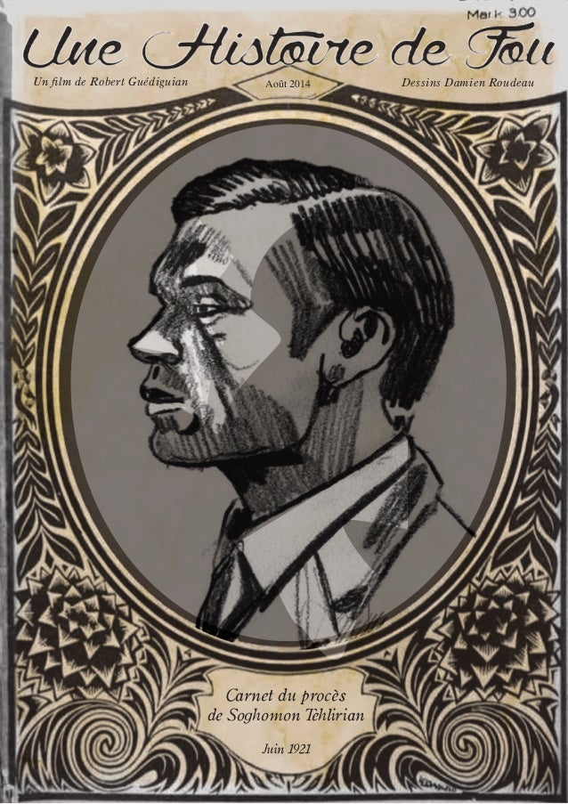 Carnet du procès de Soghomon Tehlirian Juin 1921 Dessins Damien RoudeauUn film de Robert Guédiguian Août 2014