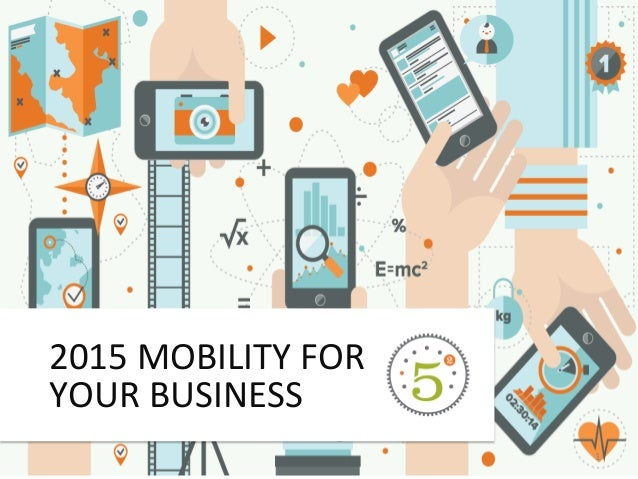 1  2015 MOBILITY FOR  YOUR BUSINESS