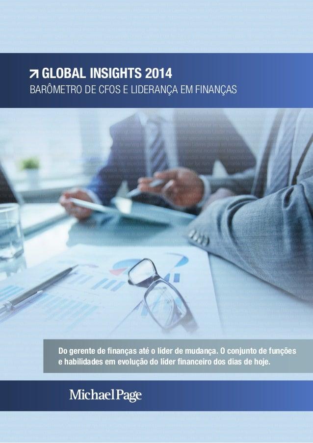 GLoBAL INSIGHTS 2014  BARÔMETRO DE CFOs E LIDERANÇA EM FINANÇAS  Do gerente de finanças até o líder de mudança. O conjunto...