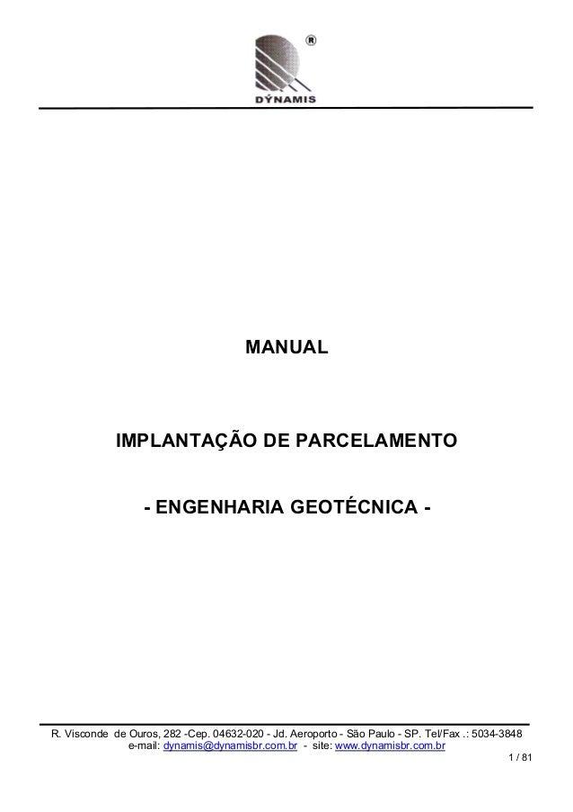 MANUAL             IMPLANTAÇÃO DE PARCELAMENTO                  - ENGENHARIA GEOTÉCNICA -R. Visconde de Ouros, 282 -Cep. 0...