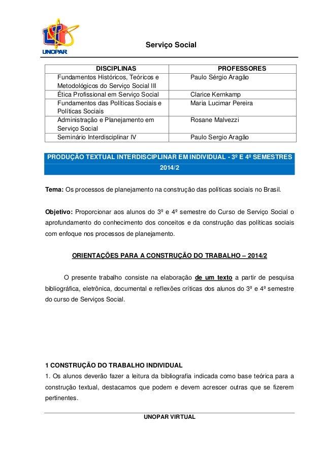 UNOPAR VIRTUAL Serviço Social DISCIPLINAS PROFESSORES Fundamentos Históricos, Teóricos e Metodológicos do Serviço Social I...