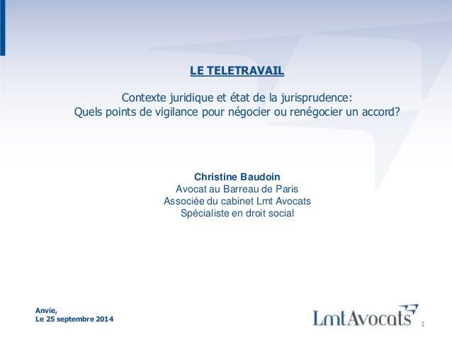 1  LE TELETRAVAIL  Contexte juridique et état de la jurisprudence:  Quels points de vigilance pour négocier ou renégocier ...