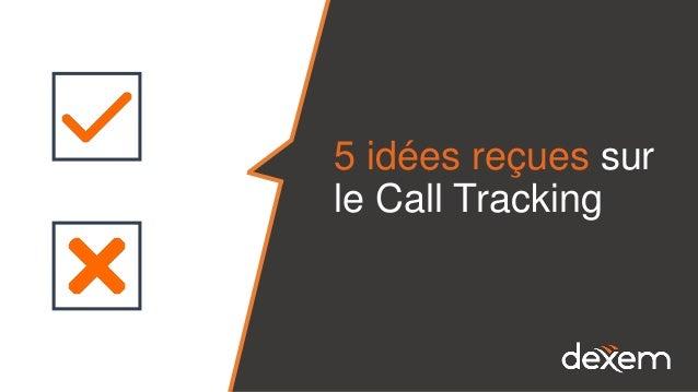 5 idées reçues sur le Call Tracking