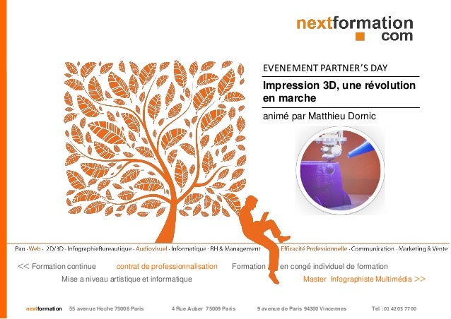 nextformation55 avenue Hoche 75008 Paris 4 Rue Auber 75009 Paris 9 avenue de Paris 94300 Vincennes Tel : 01 42 03 77 00  I...