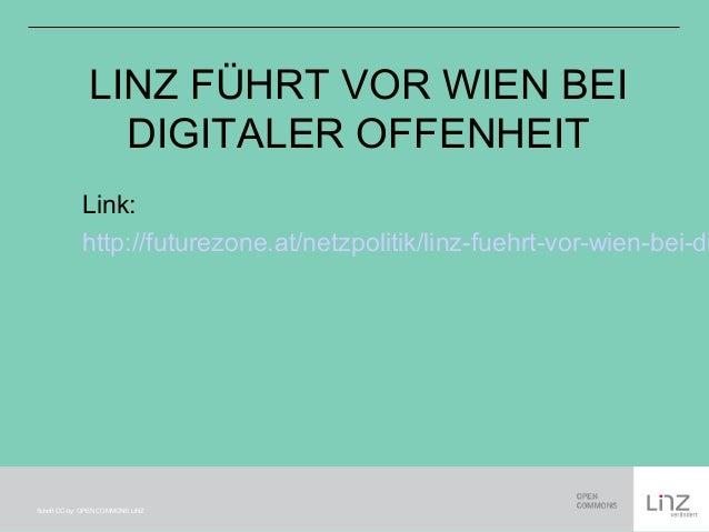 LINZ FÜHRT VOR WIEN BEI  DIGITALER OFFENHEIT  Link:  http://futurezone.at/netzpolitik/linz-fuehrt-vor-wien-bei-digitaler-S...