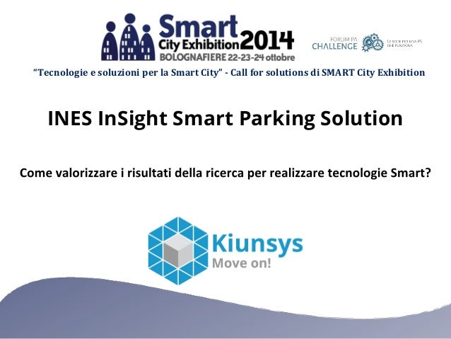 """""""Tecnologie e soluzioni per la Smart City"""" - Call for solutions di SMART City Exhibition  INES InSight Smart Parking Solut..."""