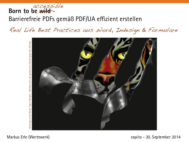 accessible  Born to be wild -  Barrierefreie PDFs gemäß PDF/UA effizient erstellen  Real Life Best Practices aus Word, Ind...