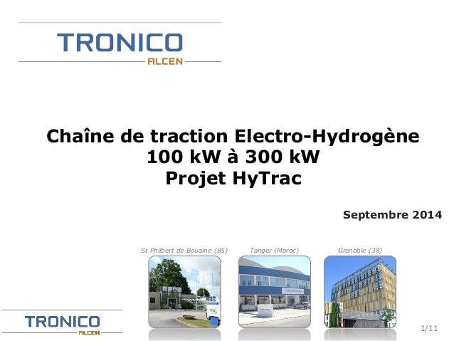 Septembre 2014  1/11  Chaîne de traction Electro-Hydrogène  100 kW à 300 kW  Projet HyTrac  St Philbert de Bouaine (85) Ta...