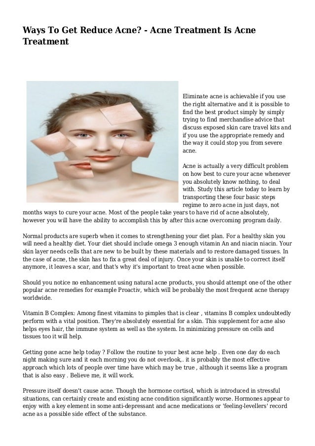 Ways To Get Reduce Acne? - Acne Treatment Is Acne  Treatment  Eliminate acne is achievable if you use  the right alternati...