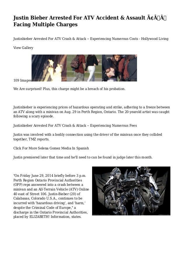 Justin Bieber Arrested For ATV Accident & Assault —  Facing Multiple Charges  Justinbieber Arrested For ATV Crash & A...