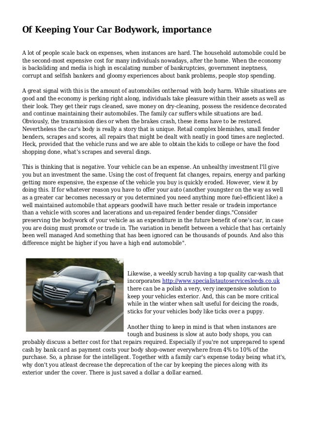 Of Keeping Your Car Bodywork, importance A lot of people scale back on expenses, when instances are hard. The household au...