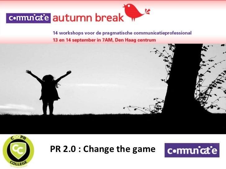 PR 2.0 : Change the game