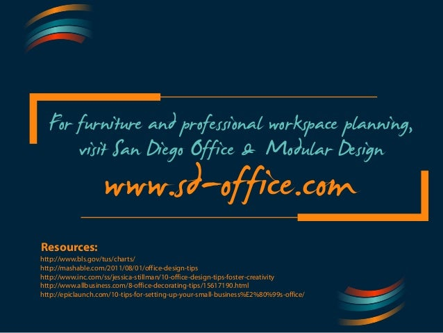 For furniture and professional workspace planning,  visit San Diego Office & Modular Design  www.sd-office.com  Resources:...