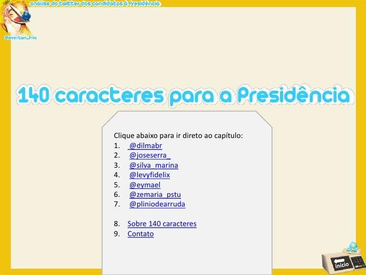 140 caracteres para a Presidência