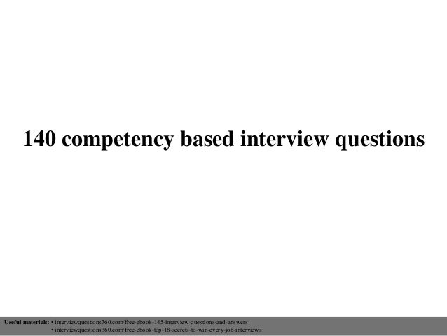 140 competency based interview questions Useful materials: • interviewquestions360.com/free-ebook-145-interview-questions-...
