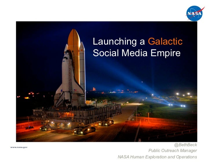 Launching a Galactic               Social Media Empirewww.nasa.gov                                              @BethBeck ...