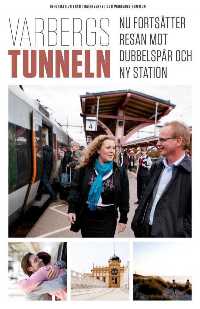 INFORMATION FRÅN TrafikVerket och VARBERGS KOMMUN  varbergs tunneln  Nu fortsätter resan mot dubbelspår och ny station