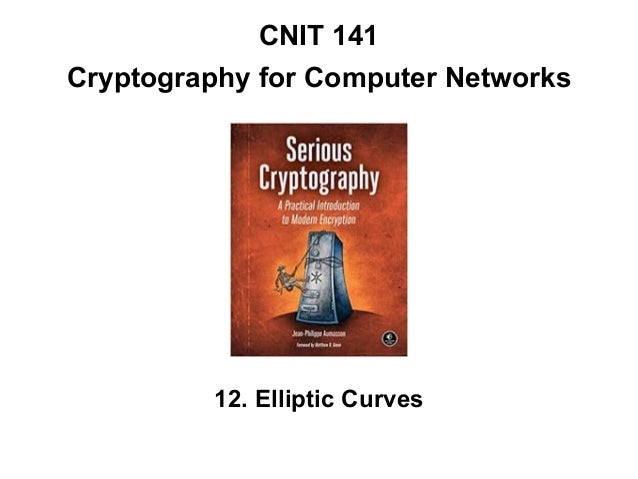 CNIT 141 Cryptography for Computer Networks 12. Elliptic Curves