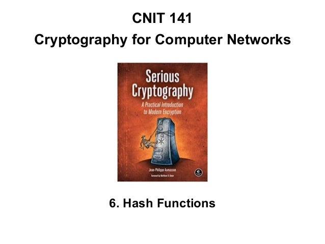 CNIT 141 Cryptography for Computer Networks 6. Hash Functions