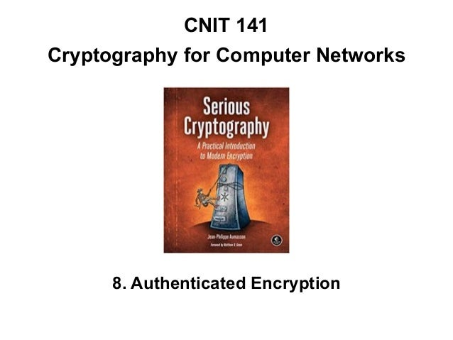 CNIT 141 Cryptography for Computer Networks 8. Authenticated Encryption