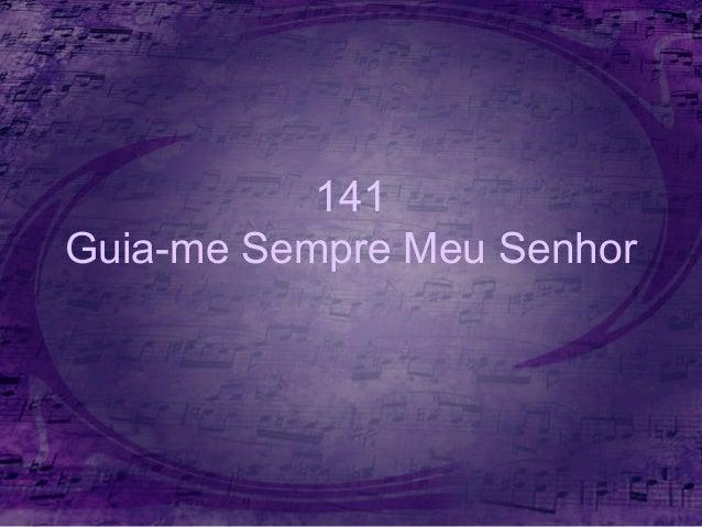 141 Guia-me Sempre Meu Senhor