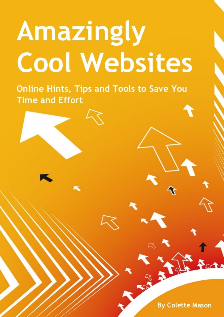 AmazinglyCool WebsitesGuideOnline Hints, Tips and Tools to Save YouTime and Effort                                 By Cole...