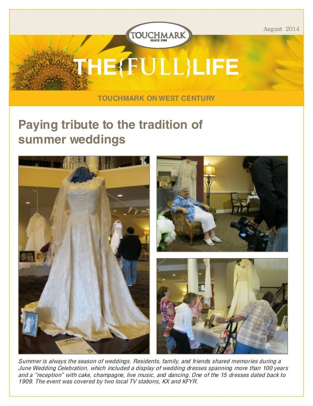 TOUCHMARK ON WEST CENTURY THE{FULL}LIFE August 2014 Paying tribute to the tradition of summer weddings Summer is always th...
