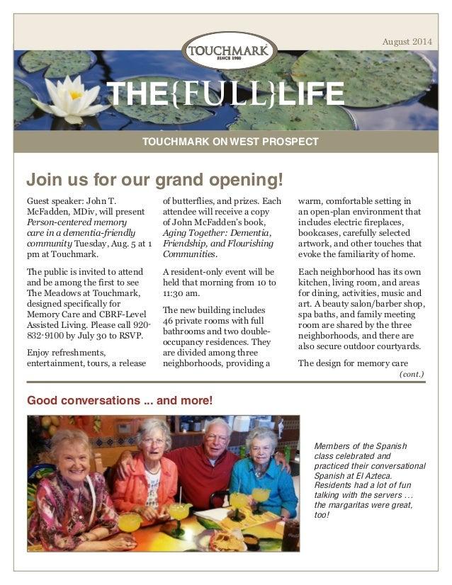 THE{FULL}LIFE TOUCHMARK ON WEST PROSPECT August 2014 Join us for our grand opening! Guest speaker: John T. McFadden, MDiv,...