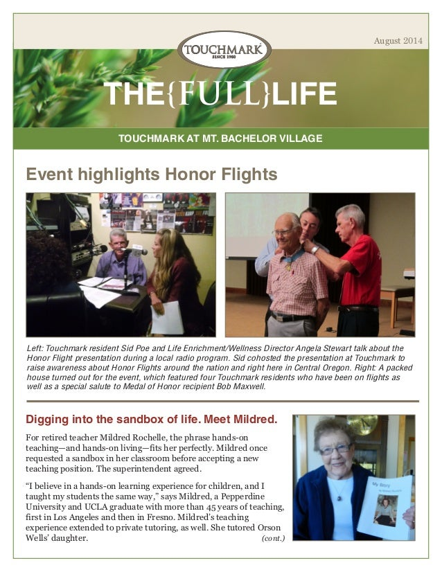 TOUCHMARK AT MT. BACHELOR VILLAGE THE{FULL}LIFE August 2014 Event highlights Honor Flights Left: Touchmark resident Sid Po...