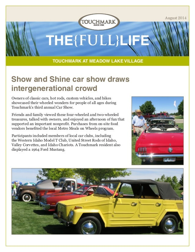 TOUCHMARK AT MEADOW LAKE VILLAGE THE{FULL}LIFE August 2014 Show and Shine car show draws intergenerational crowd Owners of...