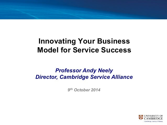 Andy Neely, Director Cambridge Serivce Alliance in ...