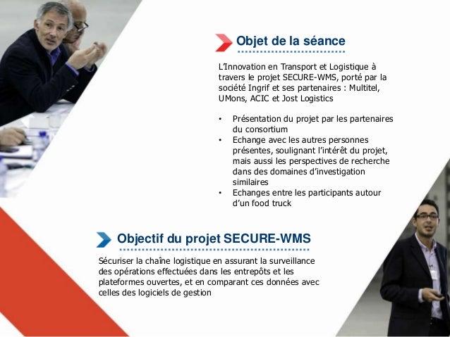 Participants  Highlights  • Intérêt pour les utilisateurs finaux de  solutions visant la sécurisation/traçabilité  des flu...