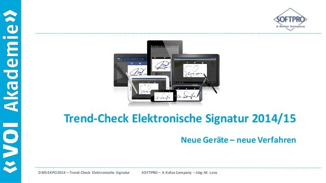 DMS EXPO 2014 – Trend-Check Elektronische Signatur SOFTPRO – A Kofax Company – Jörg-M. Lenz Trend-Check Elektronische Sign...