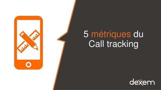 5 métriques du Call tracking