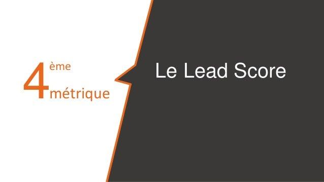 Mesurez la qualité de vos leads