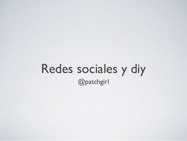 Redes sociales y diy  @patchgirl