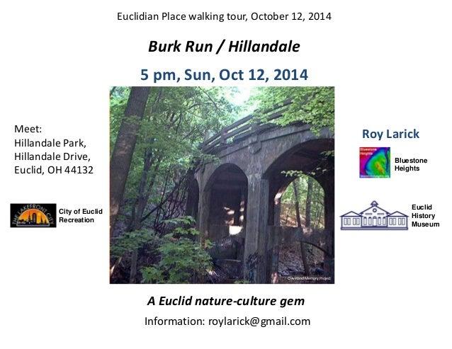 City of Euclid  Recreation  Burk Run / Hillandale  5 pm, Sun, Oct 12, 2014  Roy Larick  Bluestone  Heights  Meet:  Hilland...