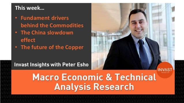 1  This week…  • Fundament drivers  behind the Commodities  • The China slowdown  effect  • The future of the Copper